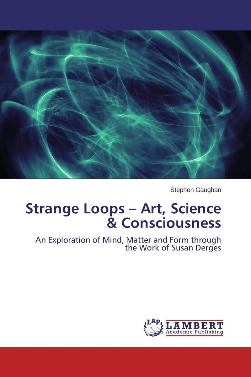 Strange Loops – Art, Science & Consciousness avinash kaushik web analytics 2 0 the art of online accountability and science of customer centricity