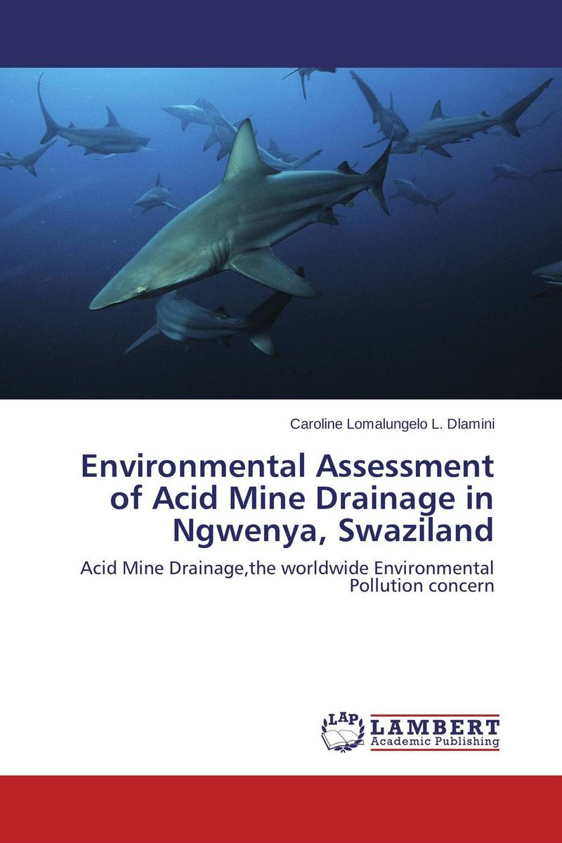 все цены на Environmental Assessment of Acid Mine Drainage in Ngwenya, Swaziland онлайн