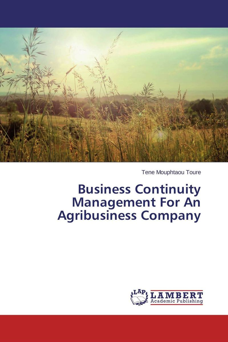 Business Continuity Management For An Agribusiness Company business plan for a start up of an information brokering company