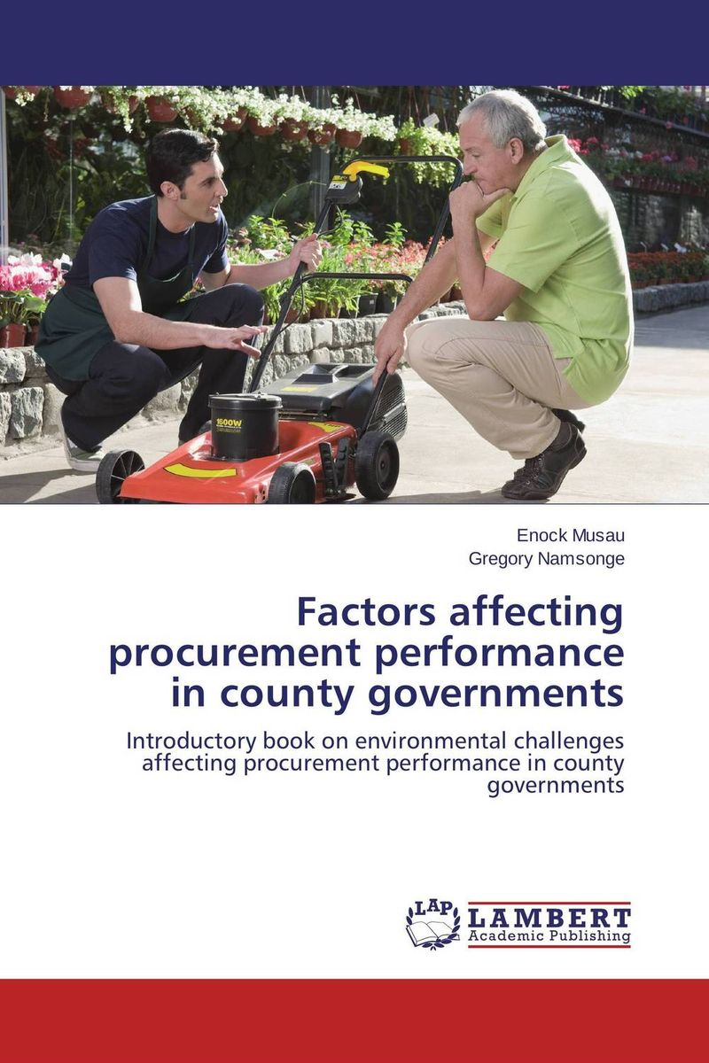 Factors affecting procurement performance in county governments the adoption of e procurement