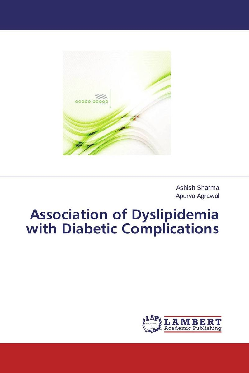 Association of Dyslipidemia with Diabetic Complications the management of diabetes mellitus and late diabetic complications