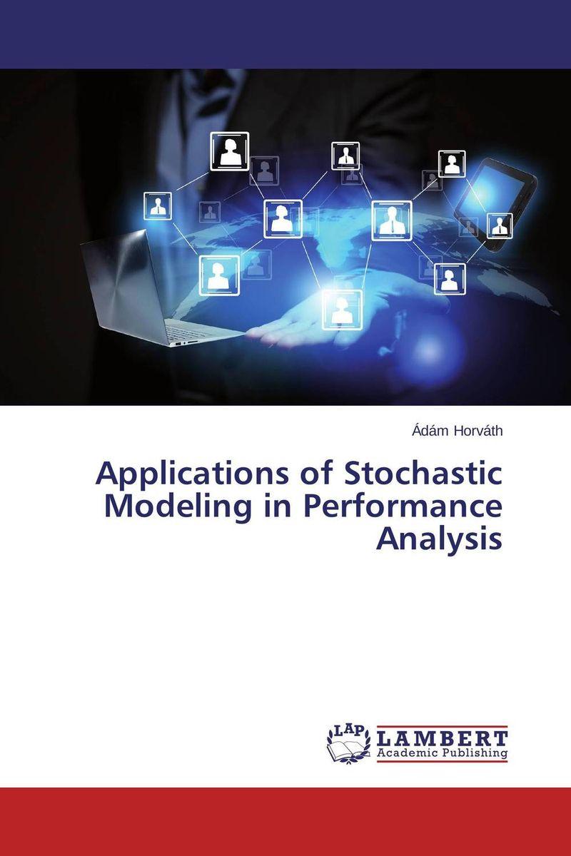 Applications of Stochastic Modeling in Performance Analysis kunchi madhavi and tirupathi rao padi stochastic modeling