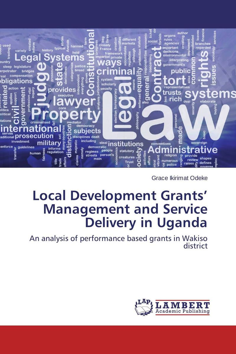 Local Development Grants' Management and Service Delivery in Uganda district substructures as agents of local governance