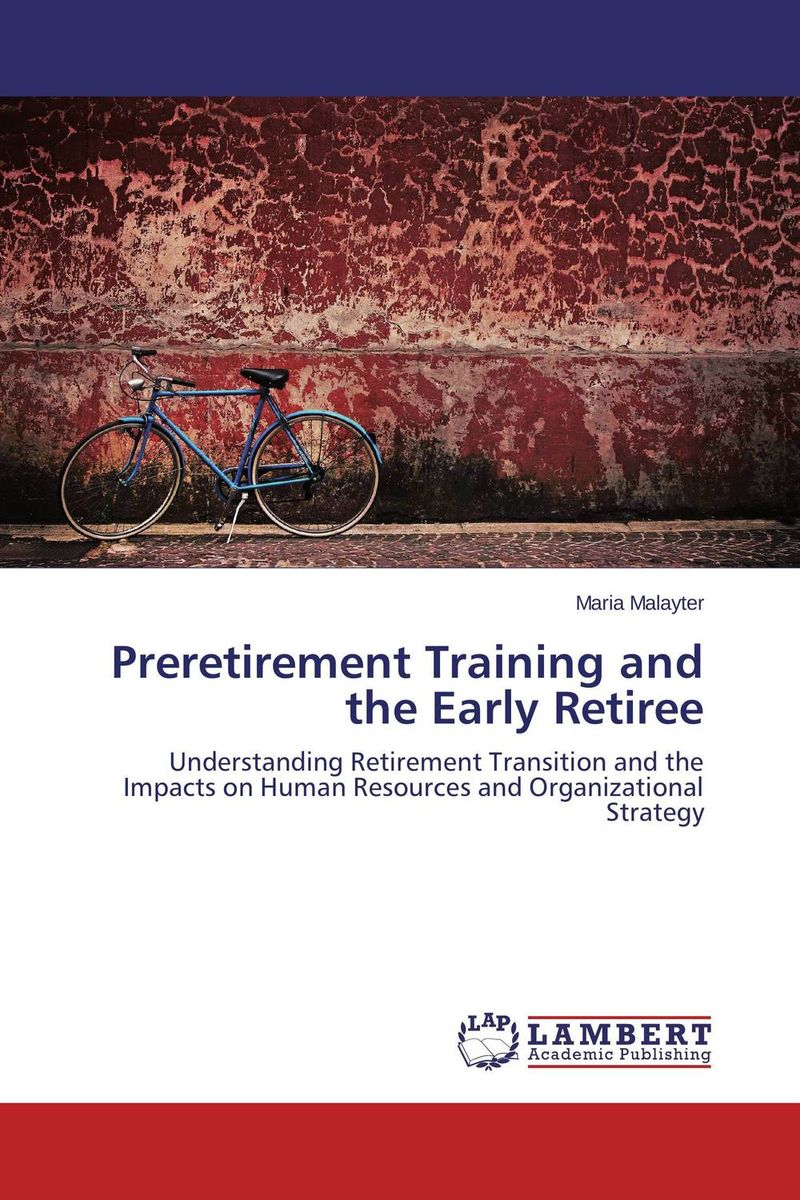 Preretirement Training and the Early Retiree david loeper b stop the retirement rip off how to keep more of your money for retirement