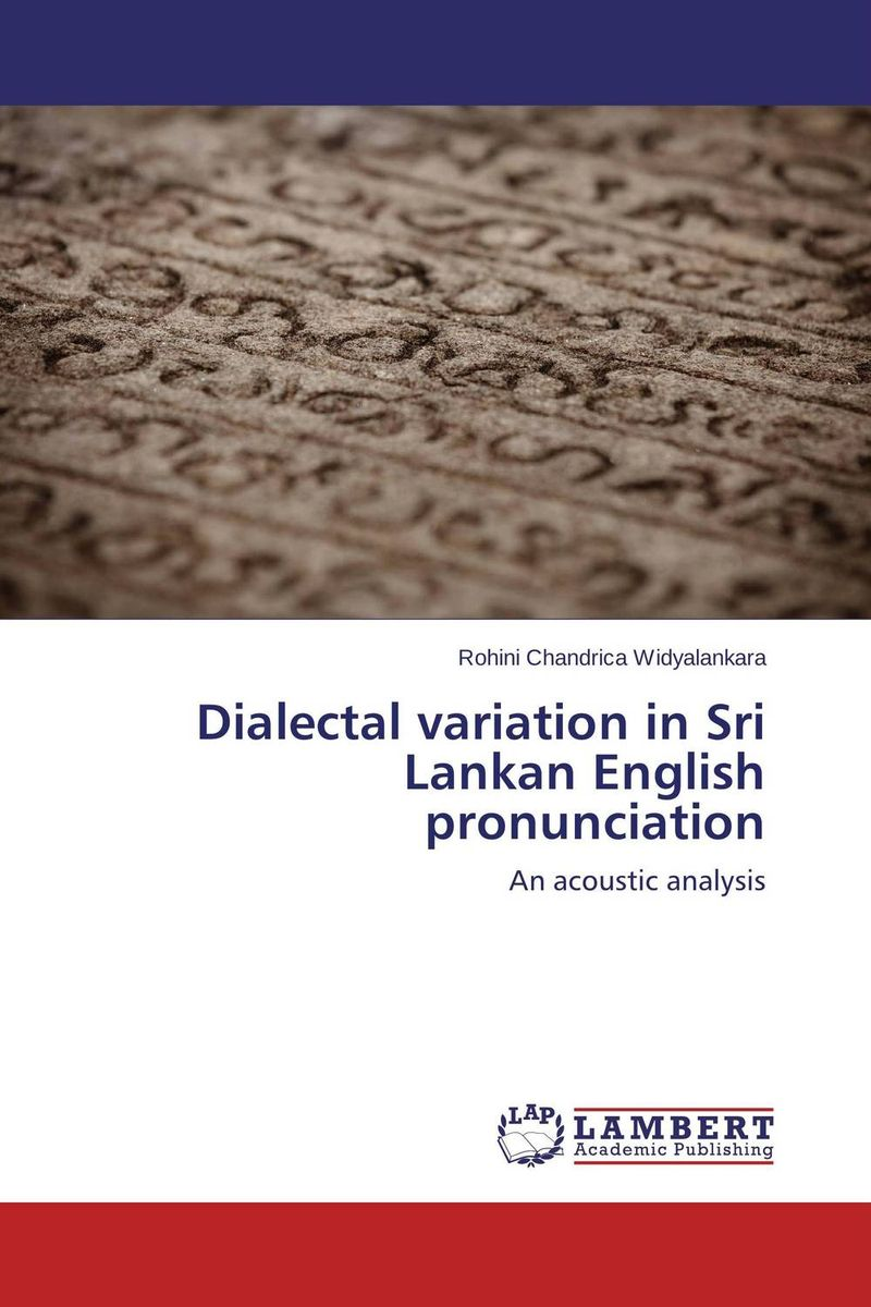 Dialectal variation in Sri Lankan English pronunciation linguistic variation in a multilingual setting
