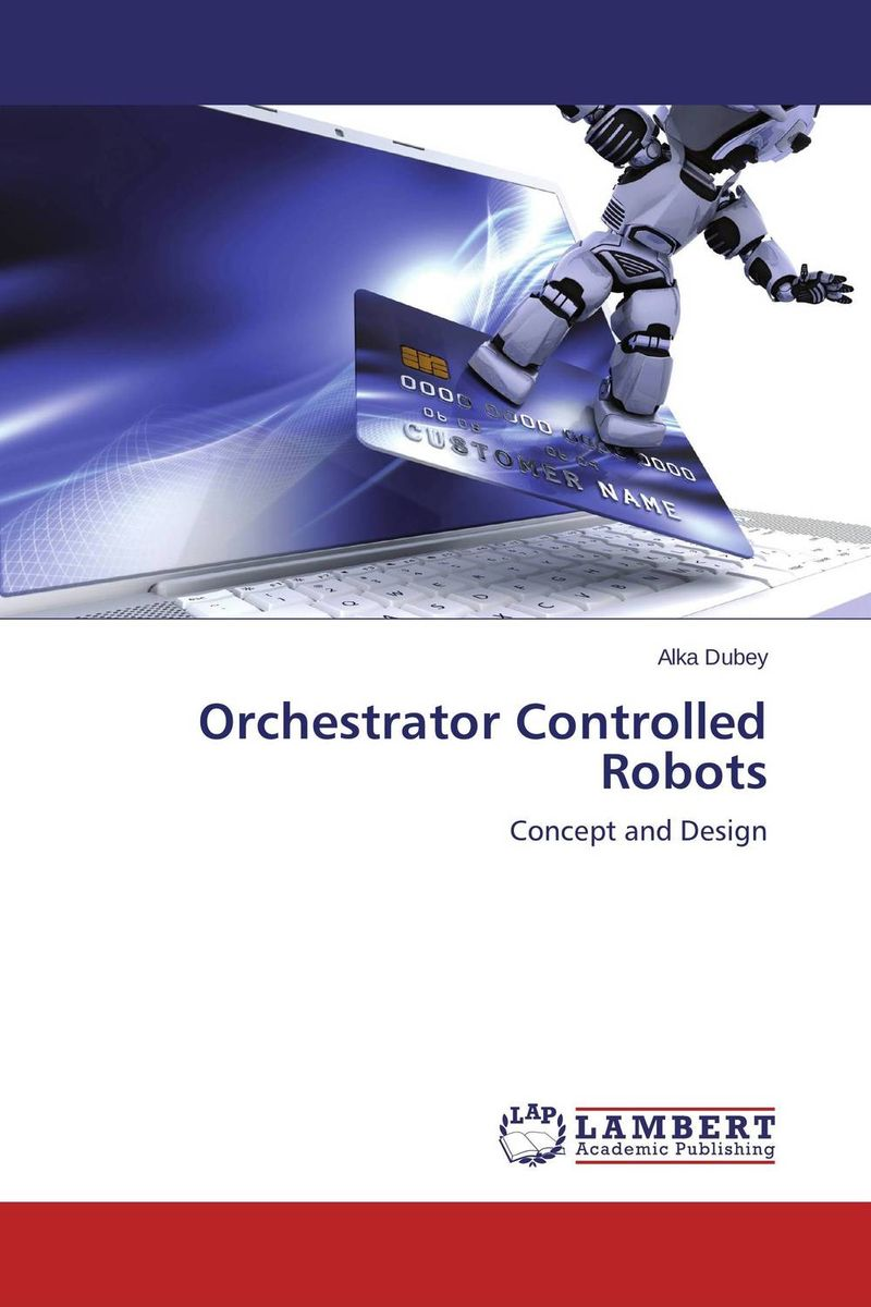 Orchestrator Controlled Robots software architecture and system requirements