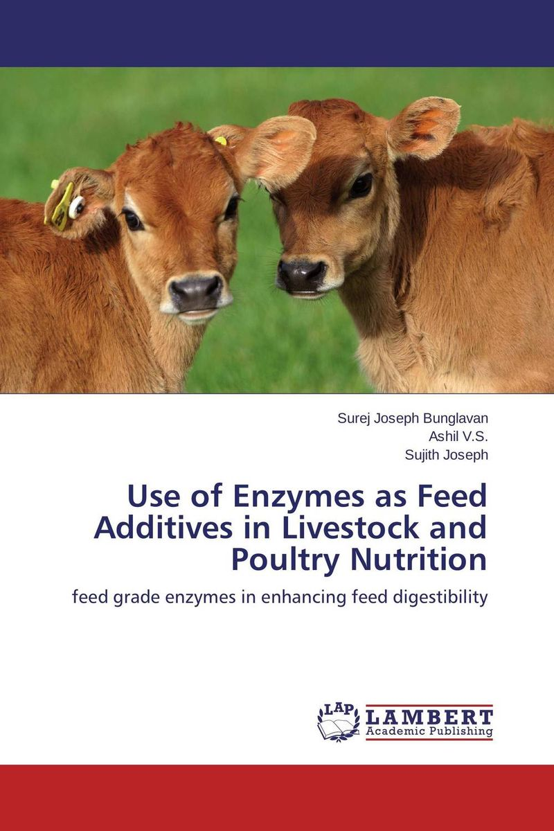 Use of Enzymes as Feed Additives in Livestock and Poultry Nutrition adsorbent of mycotoxins as feed additives in farm animals