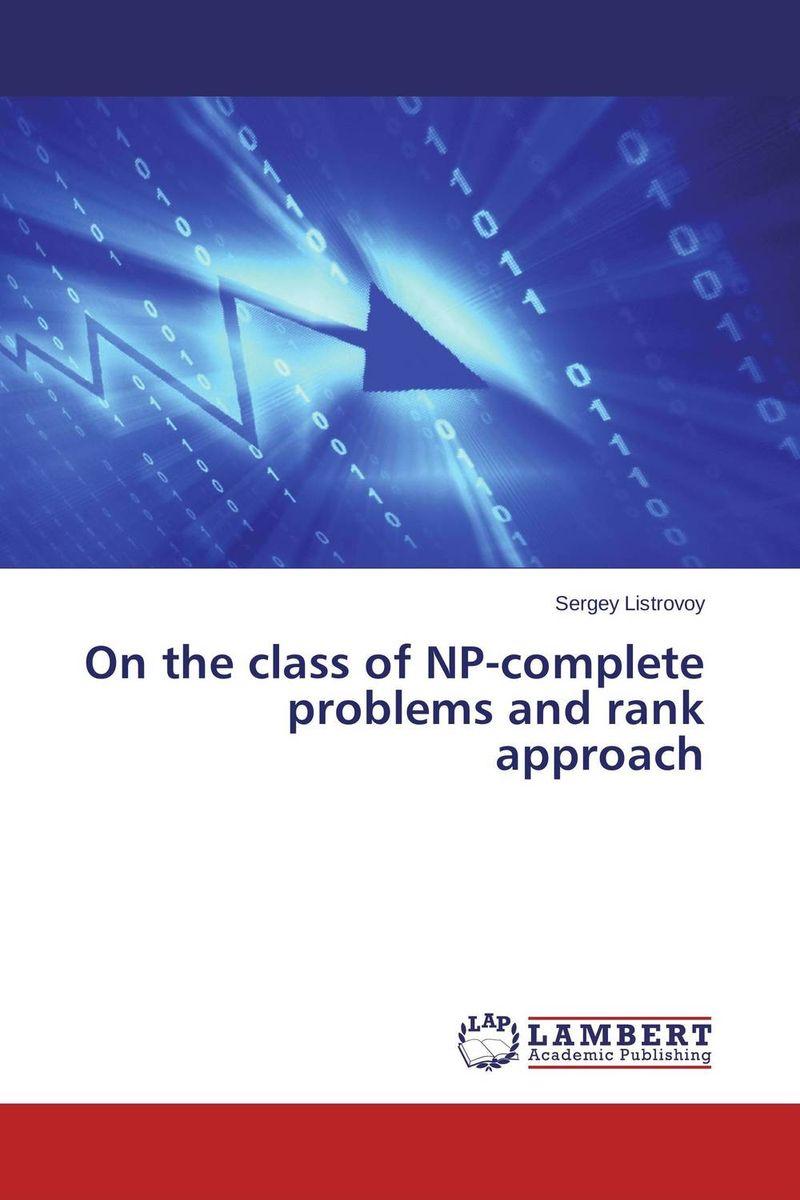 On the class of NP-complete problems and rank approach john d arnold the complete problem solver