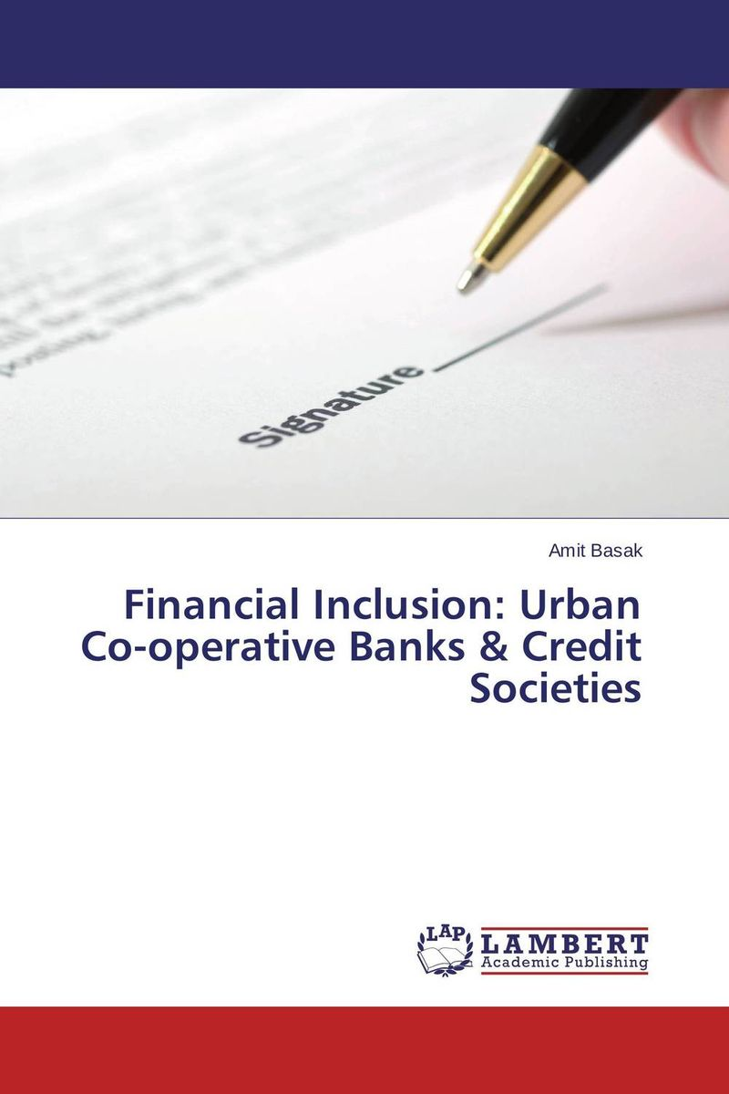Financial Inclusion: Urban Co-operative Banks & Credit Societies jahnavi ravula pawan kumar avadhanam and r k mishra credit and risk analysis by banks