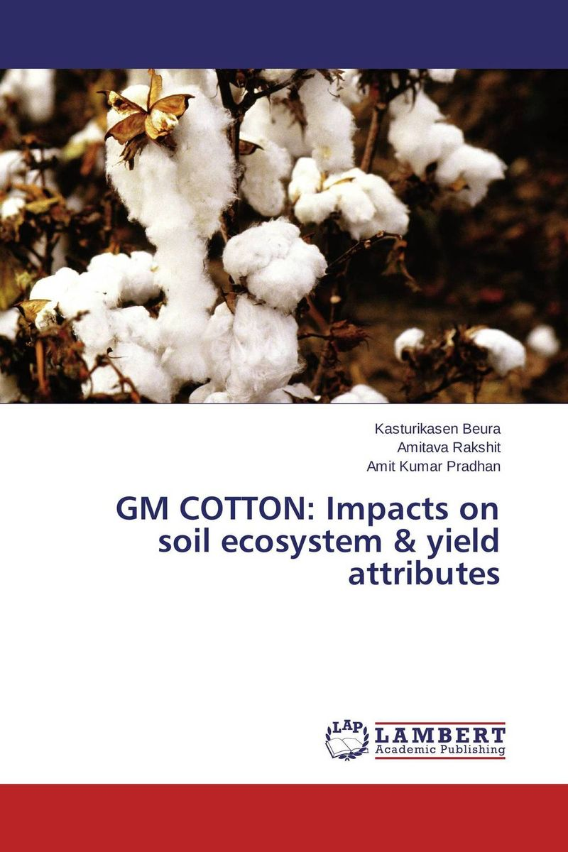 Zakazat.ru GM COTTON: Impacts on soil ecosystem & yield attributes