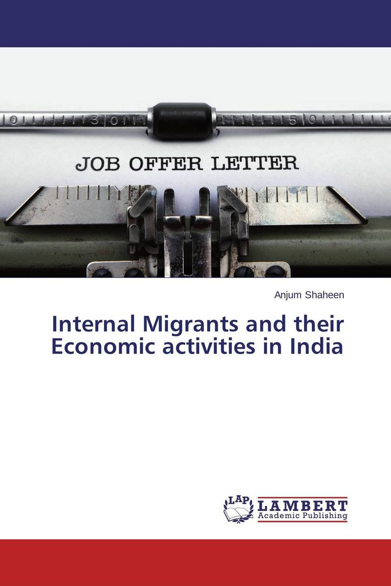 Internal Migrants and their Economic activities in India linda mcdowell working lives gender migration and employment in britain 1945 2007