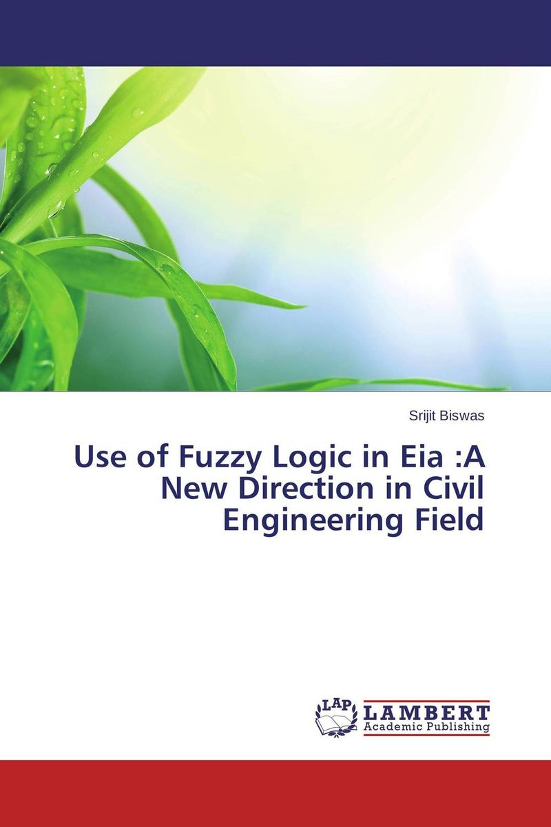 цены Use of Fuzzy Logic in Eia :A New Direction in Civil Engineering Field