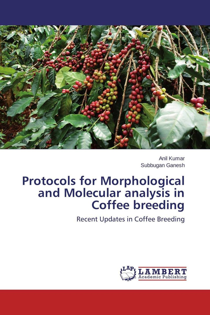 Protocols for Morphological and Molecular analysis in Coffee breeding purnima sareen sundeep kumar and rakesh singh molecular and pathological characterization of slow rusting in wheat