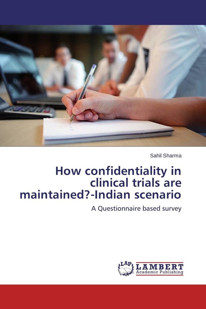 How confidentiality in clinical trials are maintained?-Indian scenario confidentiality orders