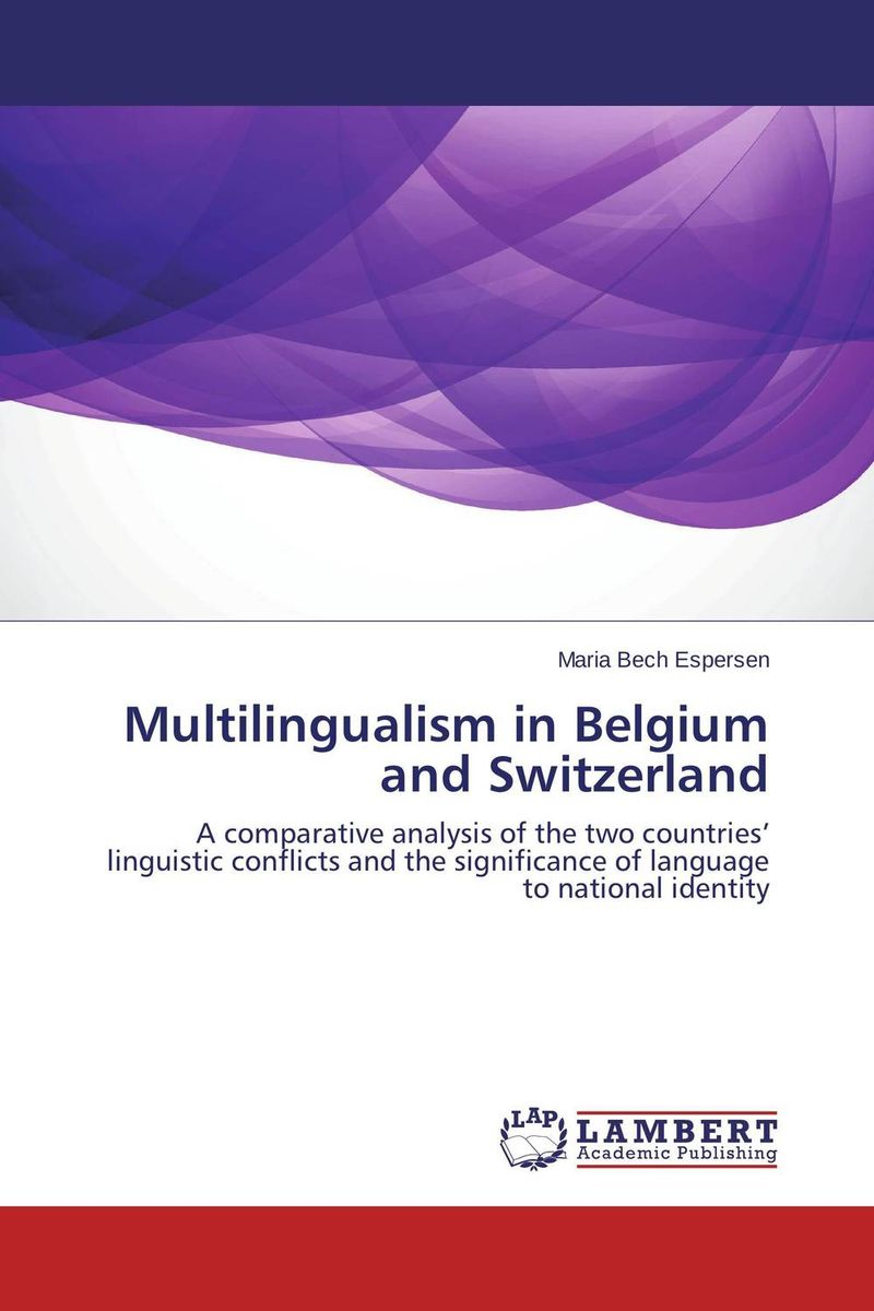Multilingualism in Belgium and Switzerland multilingualism and language choice for news delivery