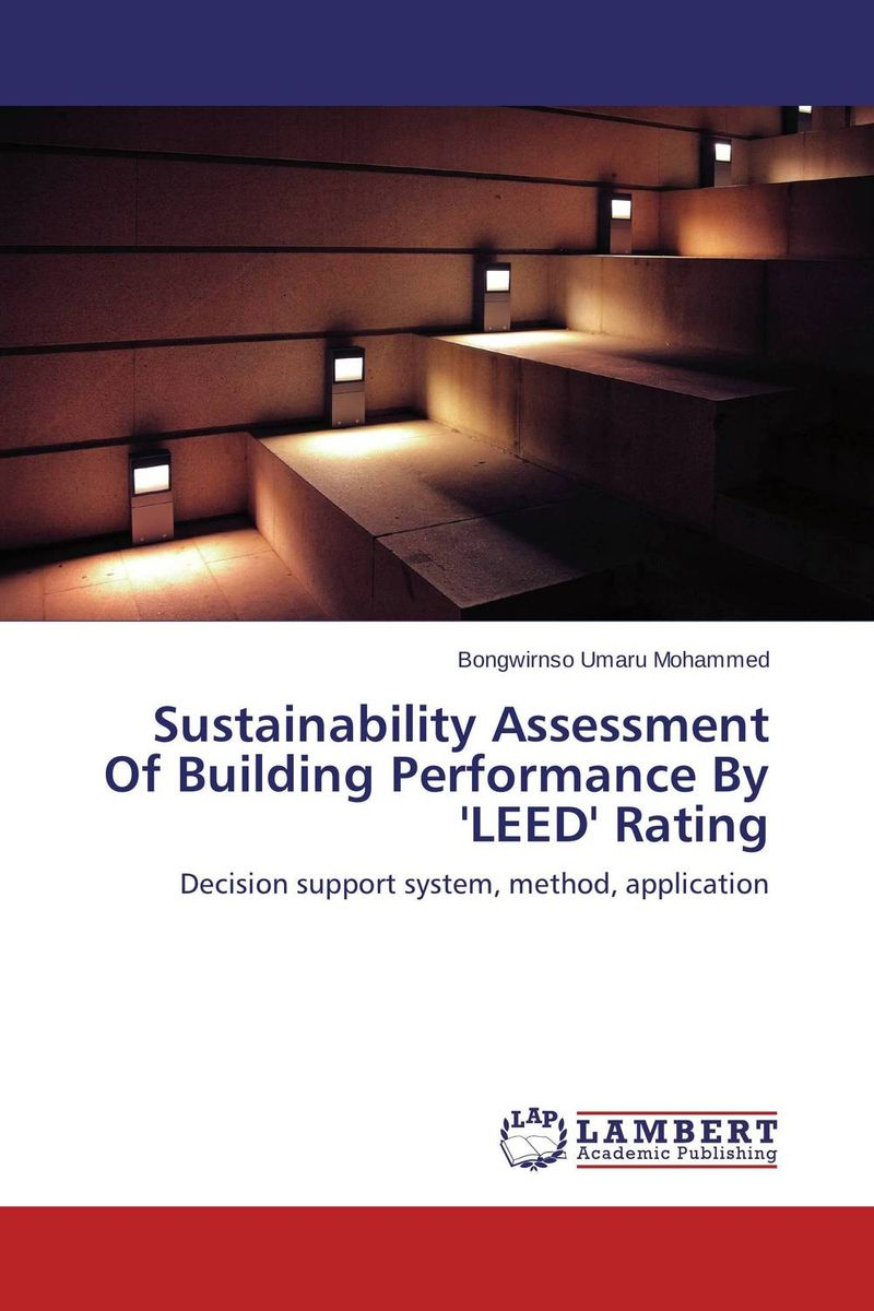 Sustainability Assessment Of Building Performance By 'LEED' Rating the integration of industrialized building system ibs with bim