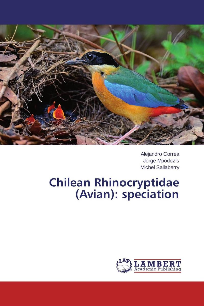 Chilean Rhinocryptidae (Avian): speciation ximena tocornal montt the chilean memory debate