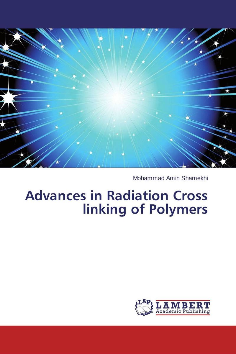 Advances in Radiation Cross linking of Polymers