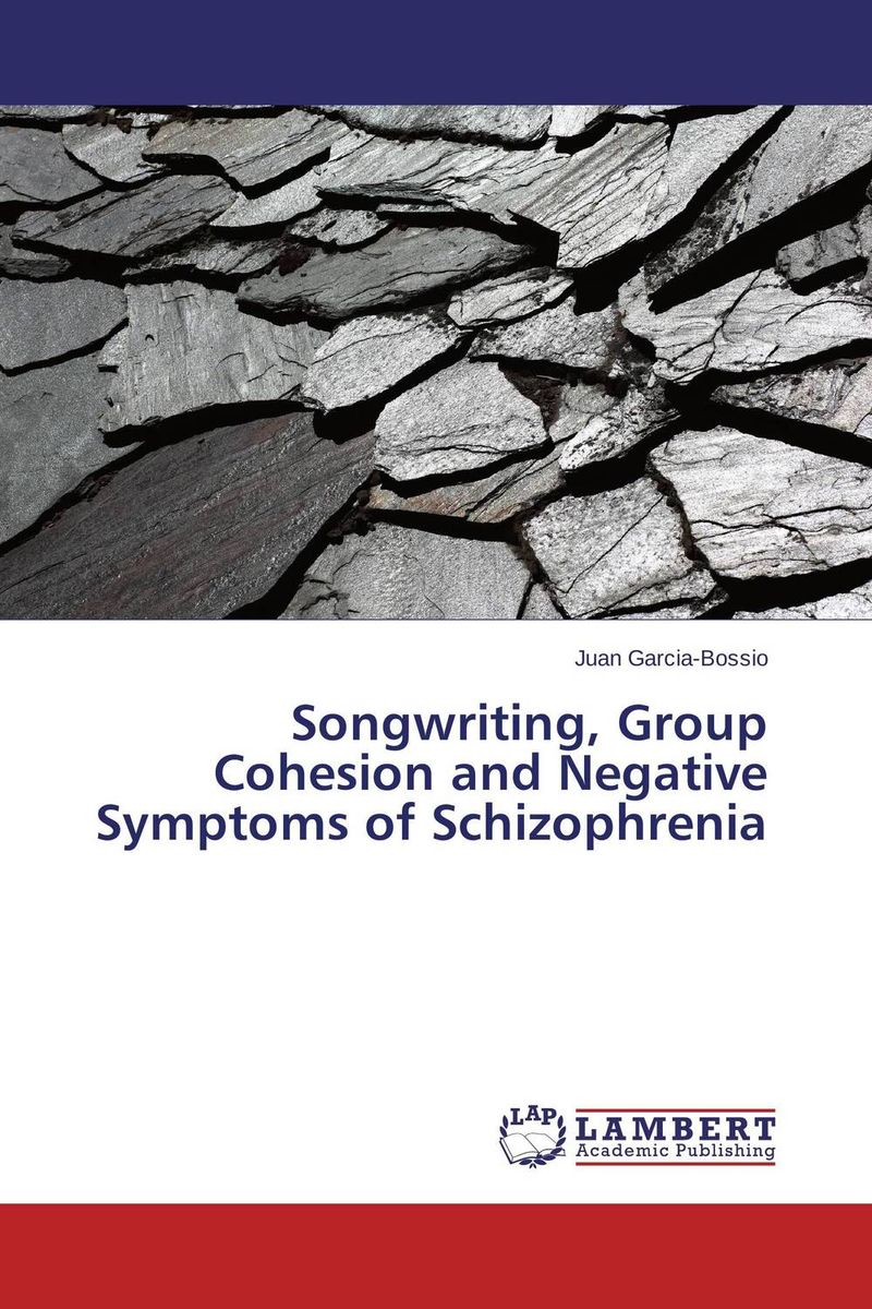 Songwriting, Group Cohesion and Negative Symptoms of Schizophrenia