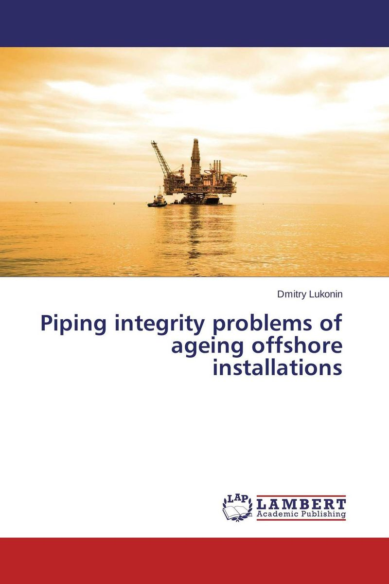 Piping integrity problems of ageing offshore installations