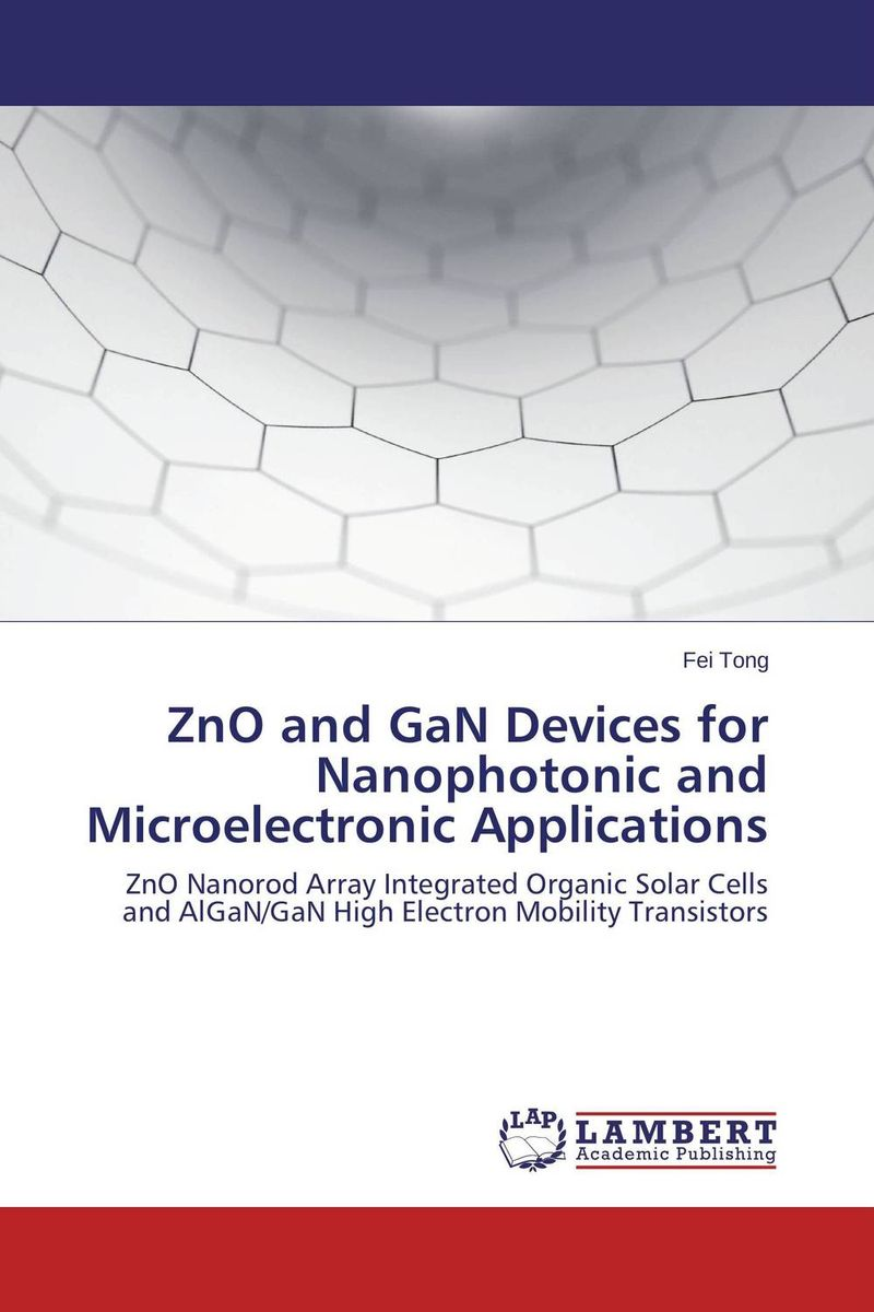 ZnO and GaN Devices for Nanophotonic and Microelectronic Applications solution processed organic solar cells