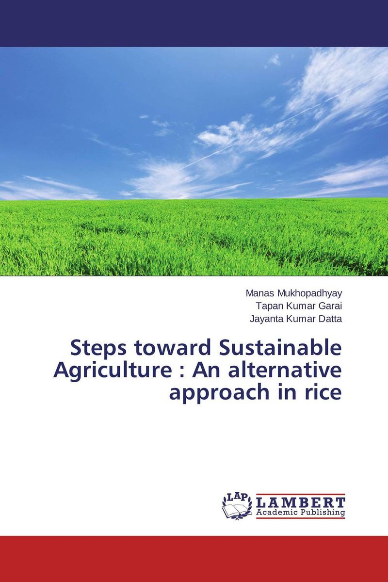 Steps toward Sustainable Agriculture : An alternative approach in rice gurumallesh prabu and k kalapriya green chemical approach in the colouration of fabrics