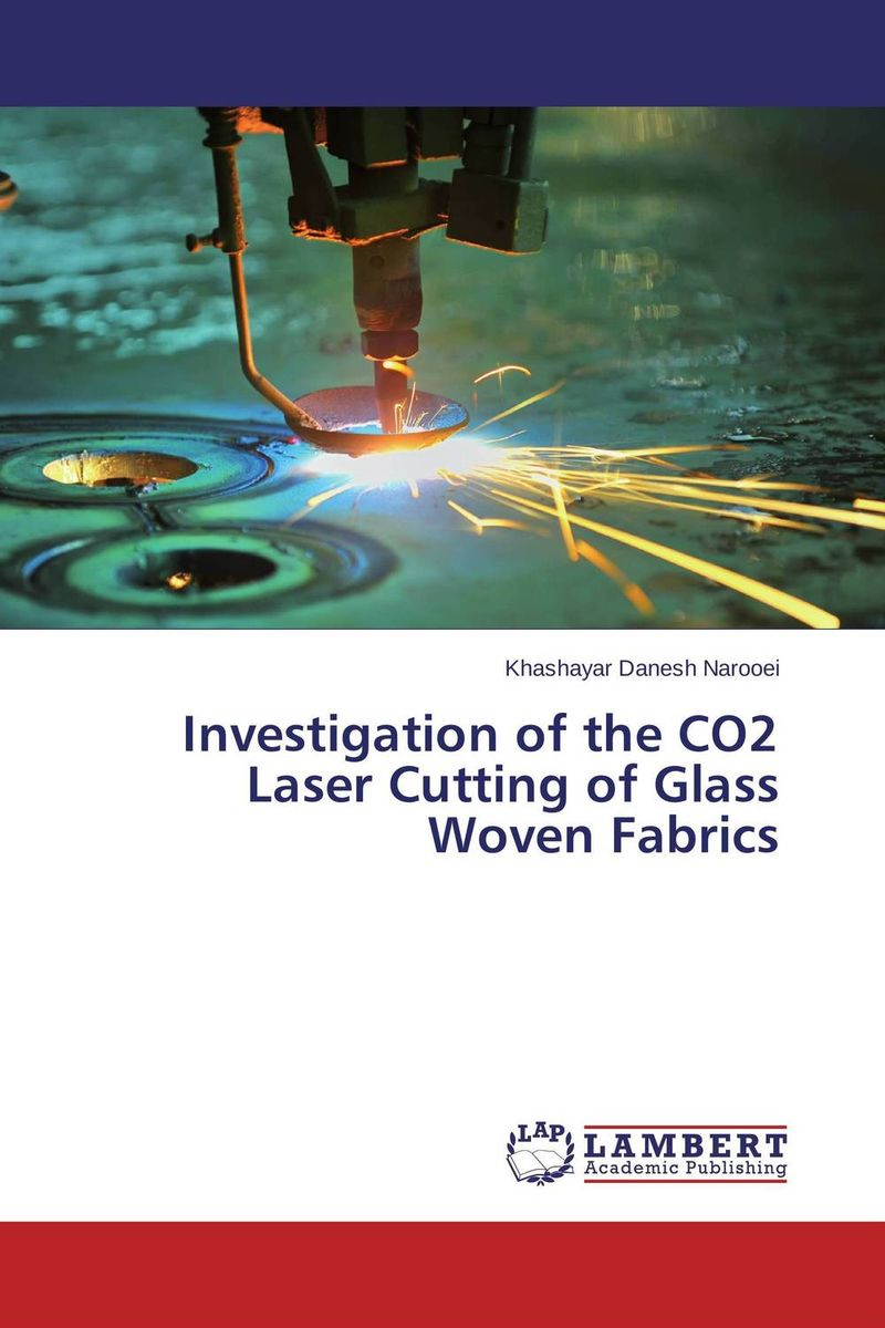Investigation of the CO2 Laser Cutting of Glass Woven Fabrics cloudray co2 glass laser tube 800mm 45 50w glass laser lamp for co2 laser engraving cutting machine