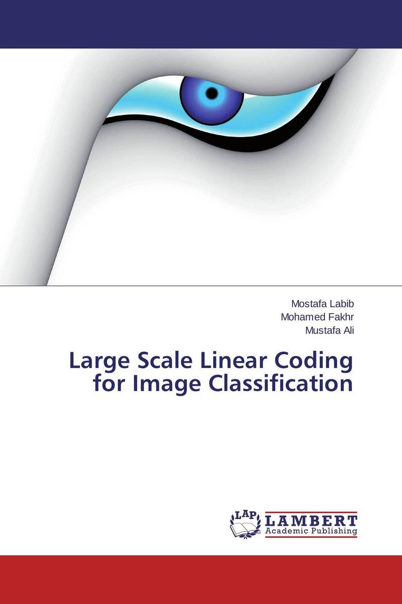Large Scale Linear Coding for Image Classification walaa m abd elhafiez an effective algorithm for coding color images