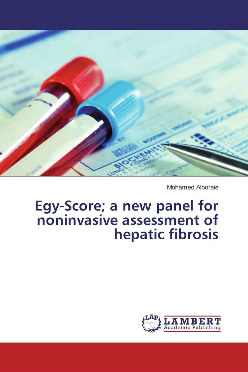 Egy-Score; a new panel for noninvasive assessment of hepatic fibrosis