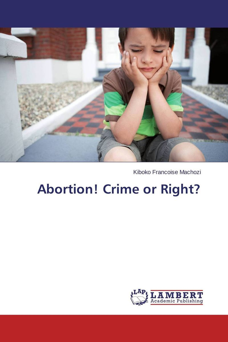 Abortion! Crime or Right? i found you