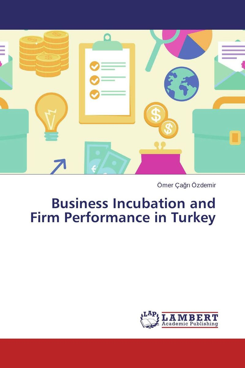 Business Incubation and Firm Performance in Turkey