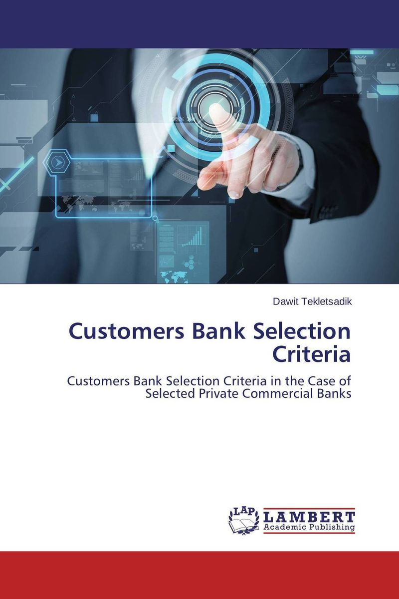 Customers Bank Selection Criteria credit risk grading adopted by private commercial banks