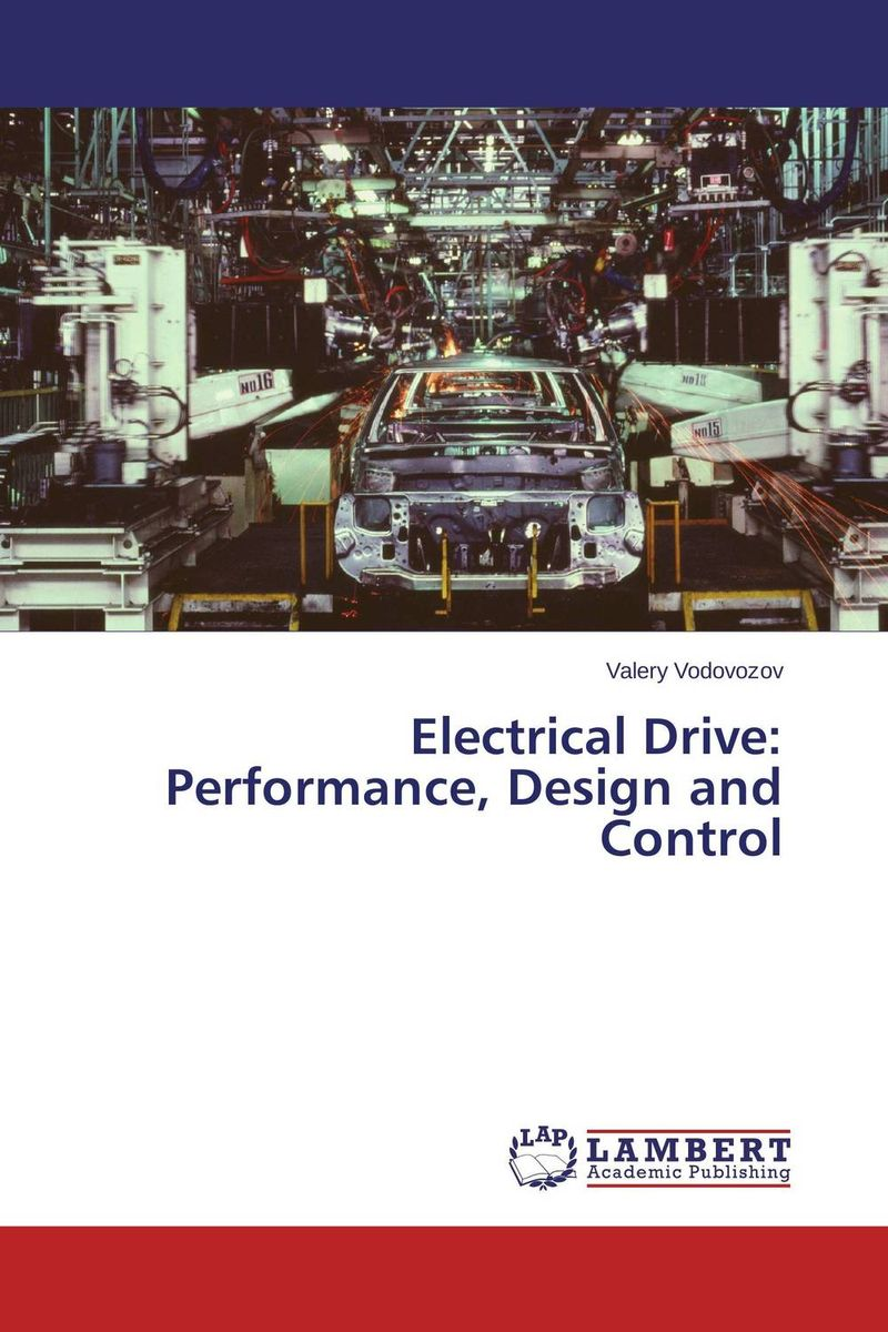 Electrical Drive: Performance, Design and Control the comedy of errors
