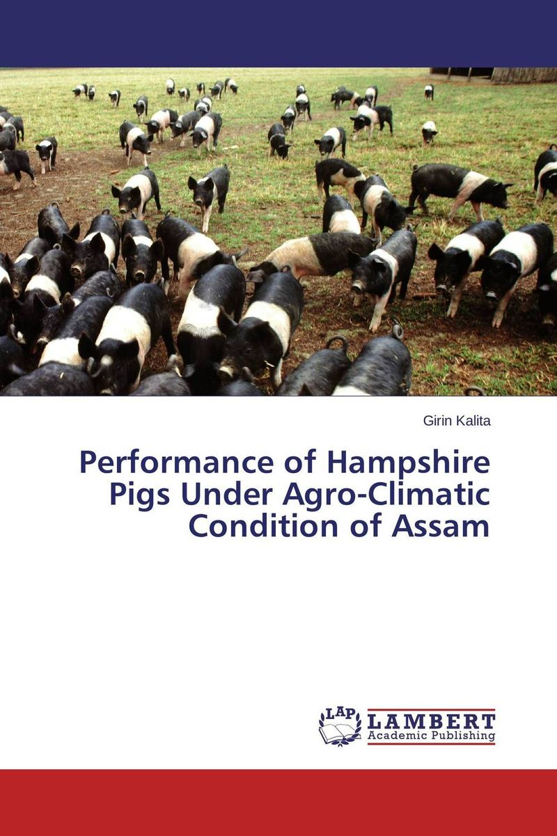 Performance of Hampshire Pigs Under Agro-Climatic Condition of Assam pigs have wings