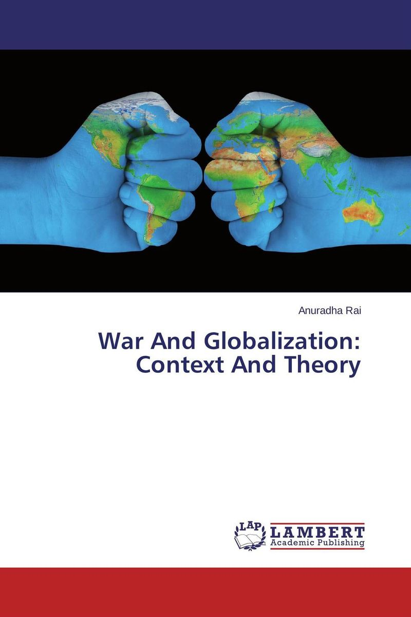 War And Globalization: Context And Theory