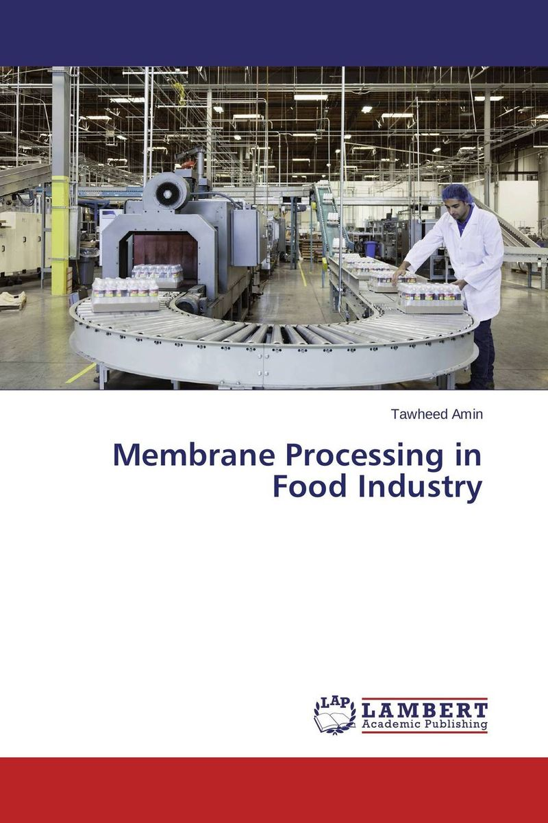 Membrane Processing in Food Industry bernard s schweigert microwaves in the food processing industry