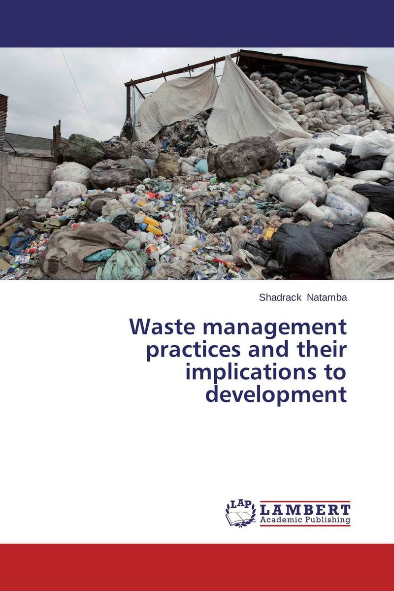 Waste management practices and their implications to development product development practices that matter
