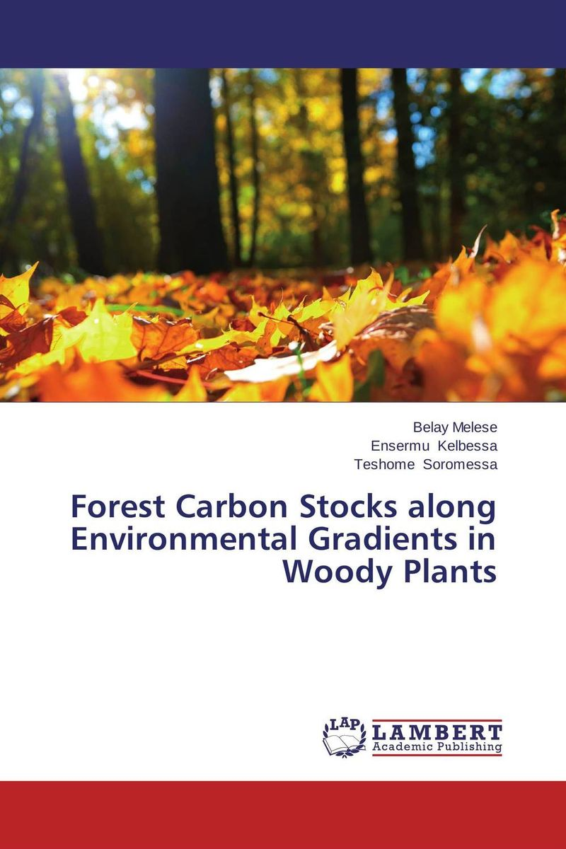 купить Forest Carbon Stocks along Environmental Gradients in Woody Plants недорого