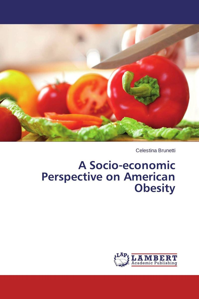 A Socio-economic Perspective on American Obesity p susai manickam college going youth and values a study from the tv impact perspective