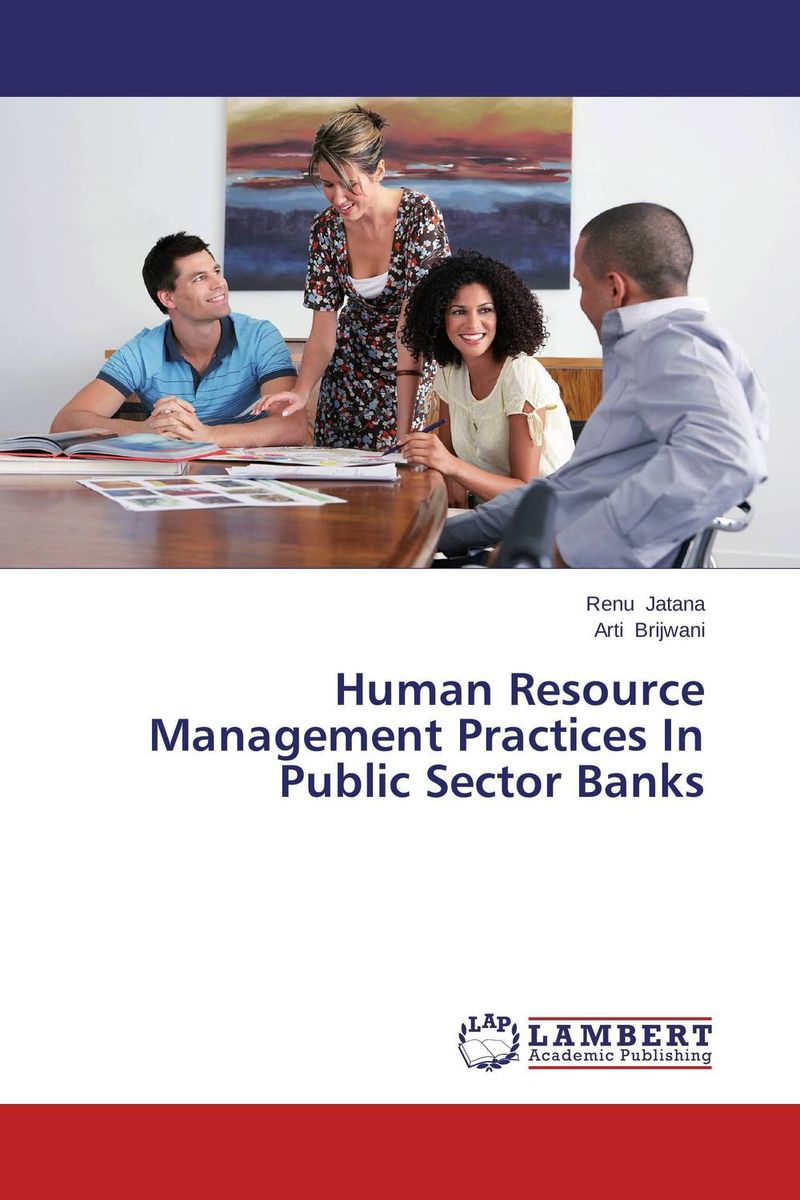 Human Resource Management Practices In Public Sector Banks human resource management problems and solutions