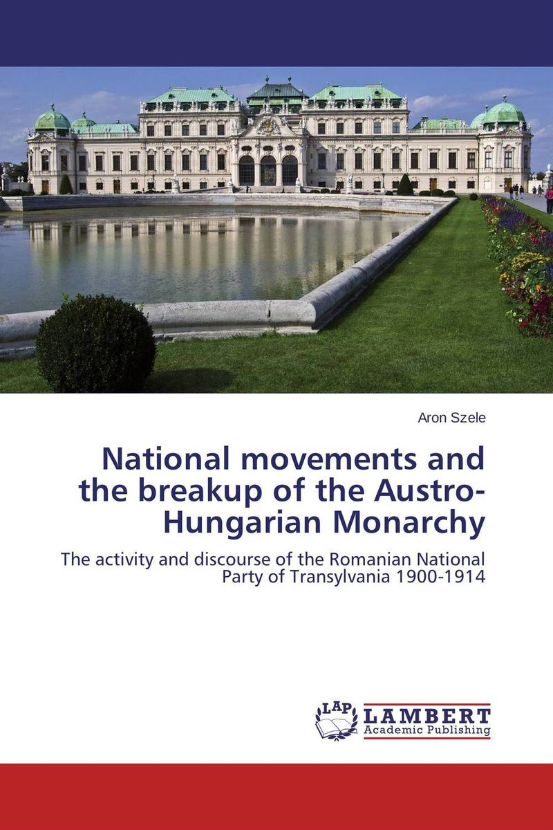 National movements and the breakup of the Austro-Hungarian Monarchy the heir