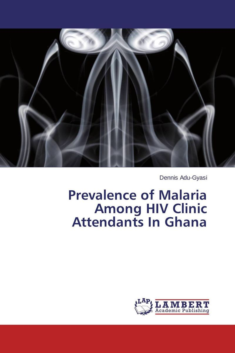Prevalence of Malaria Among HIV Clinic Attendants In Ghana