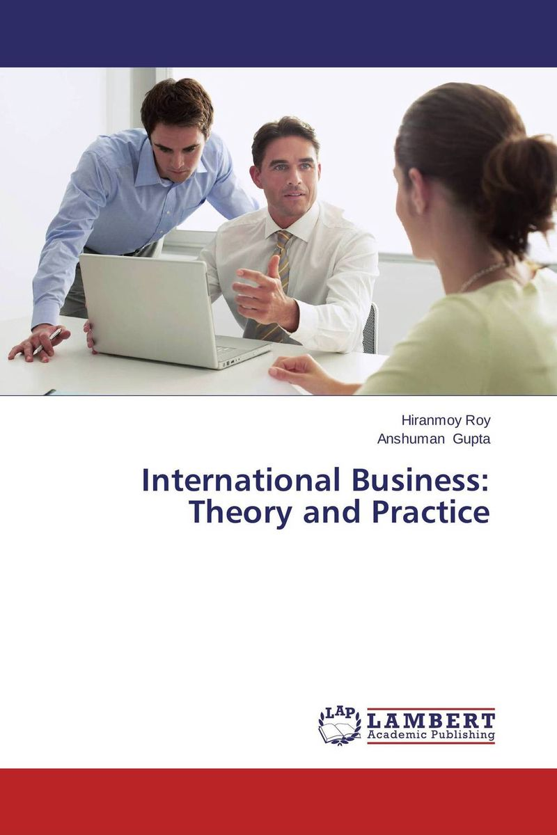 International Business: Theory and Practice handbook of international economics 3