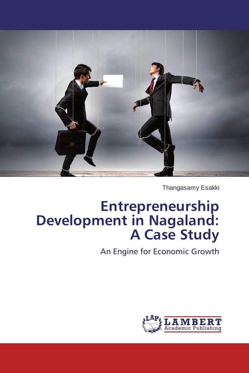 Entrepreneurship Development in Nagaland: A Case Study nashwa ghoneim case study on social entrepreneurship in egypt