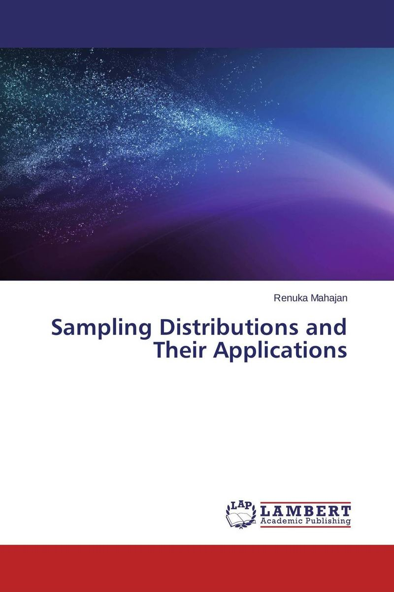 Sampling Distributions and Their Applications o k belwal measures of information and their applications to various disciplines