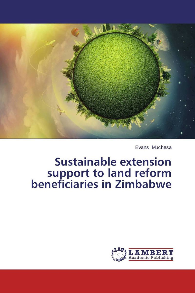 Sustainable extension support to land reform beneficiaries in Zimbabwe v n chavda m n popat and p j rathod farmers' perception about usefulness of agriculture extension system