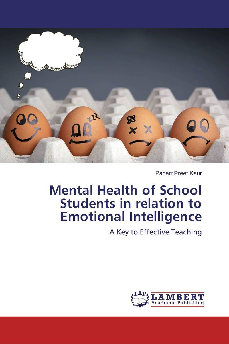 Mental Health of School Students in relation to Emotional Intelligence helina befekadu the nature and effect of emotional violence