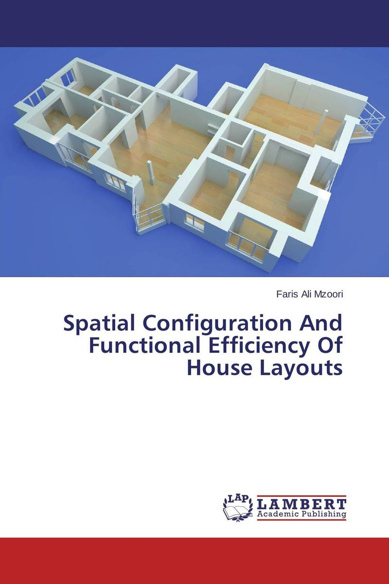 Spatial Configuration And Functional Efficiency Of House Layouts