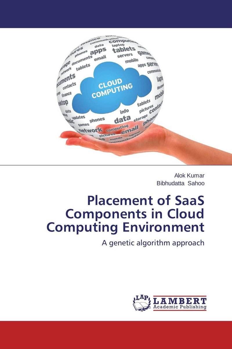 Placement of SaaS Components in Cloud Computing Environment cloud computing