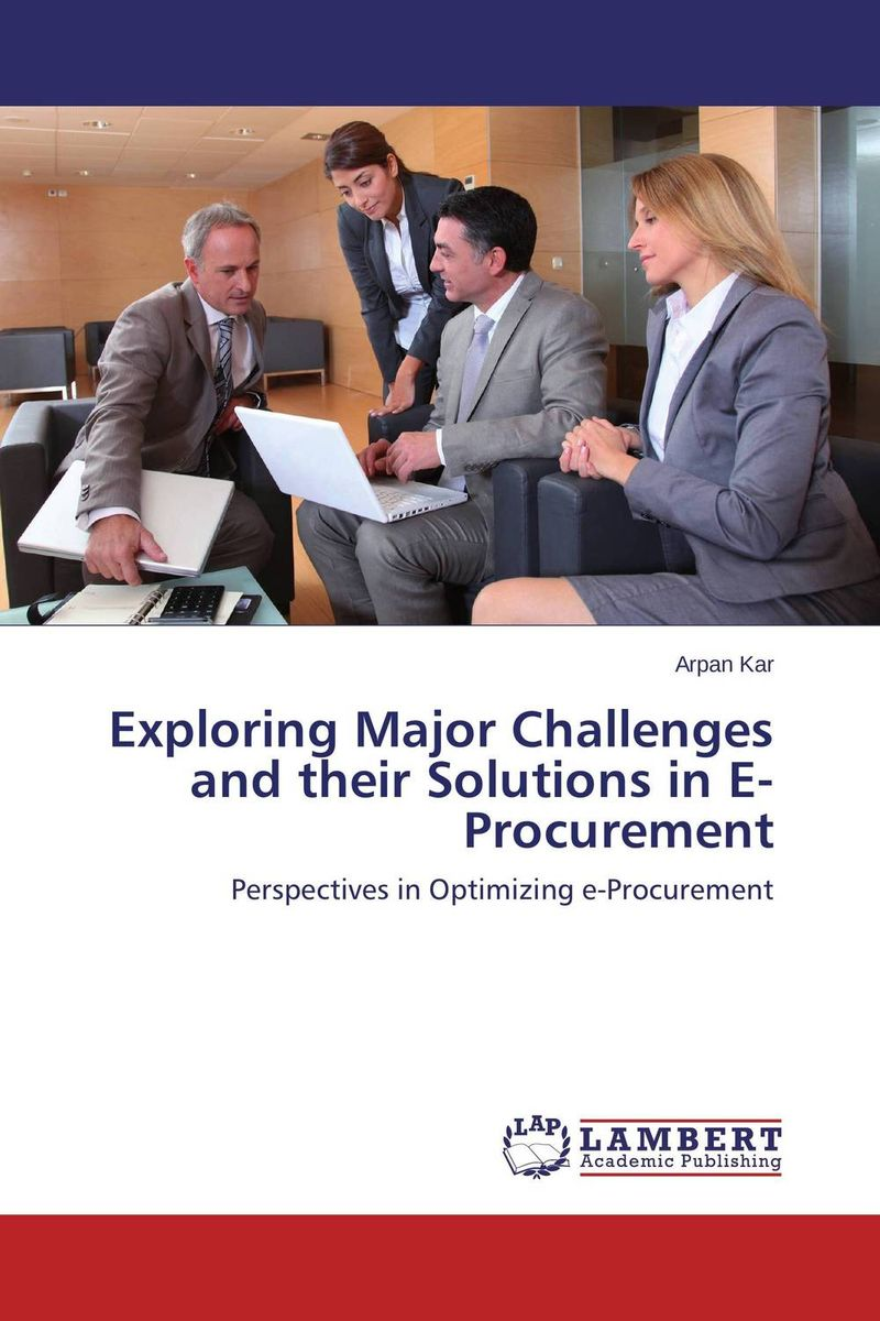 Exploring Major Challenges and their Solutions in E-Procurement the adoption of e procurement